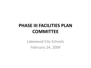 PHASE III FACILITIES PLAN COMMITTEE