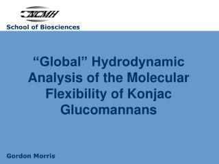 """""""Global"""" Hydrodynamic Analysis of the Molecular Flexibility of Konjac Glucomannans"""