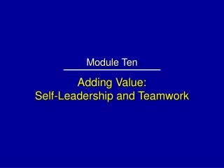 Adding Value: Self-Leadership and Teamwork