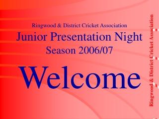 Ringwood & District Cricket Association Junior Presentation Night Season 2006/07