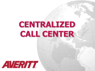 CENTRALIZED CALL CENTER