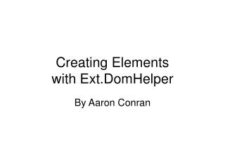 Creating Elements with Ext.DomHelper