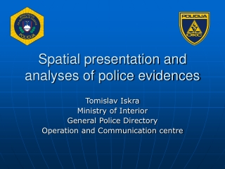 Spatial presentation and analyses of police evidences