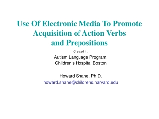 Created in: Autism Language Program, Children's Hospital Boston Howard Shane, Ph.D.