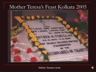 Mother Teresa's Feast Kolkata 2005