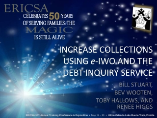 INCREASE COLLECTIONS USING  e -IWO AND THE DEBT INQUIRY SERVICE