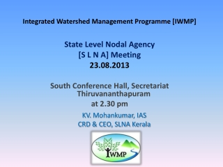 Integrated Watershed Management Programme [IWMP]  State Level Nodal Agency  [S L N A] Meeting