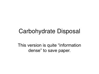 Carbohydrate Disposal