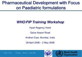 Pharmaceutical Development with Focus on Paediatric formulations