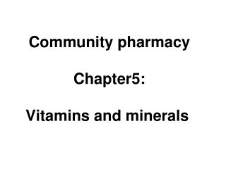 Community pharmacy Chapter5: Vitamins and minerals