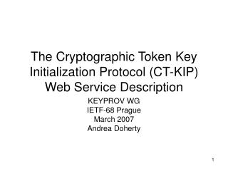 The Cryptographic Token Key Initialization Protocol (CT-KIP) Web Service Description