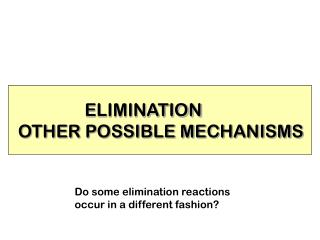 ELIMINATION OTHER POSSIBLE MECHANISMS