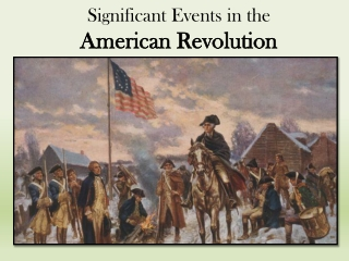 Significant Events in the  American Revolution