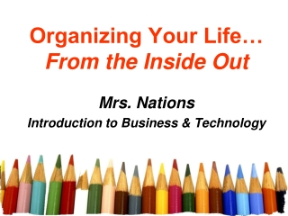 Organizing Your Life… From the Inside Out