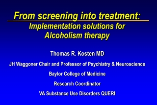 From screening into treatment:  Implementation solutions for Alcoholism therapy