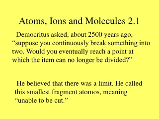 Atoms, Ions and Molecules 2.1