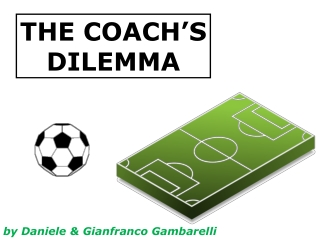 THE COACH'S DILEMMA