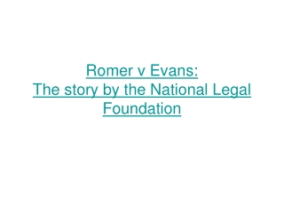 Romer v Evans: The story by the National Legal Foundation