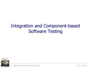 Integration and Component-based Software Testing
