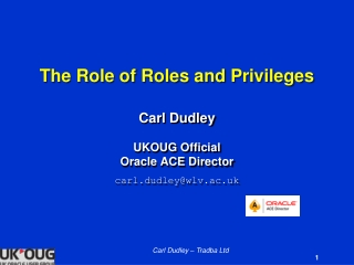 The Role of Roles and Privileges