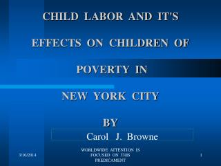 CHILD  LABOR  AND  IT'S  EFFECTS  ON  CHILDREN  OF  POVERTY  IN NEW  YORK  CITY BY