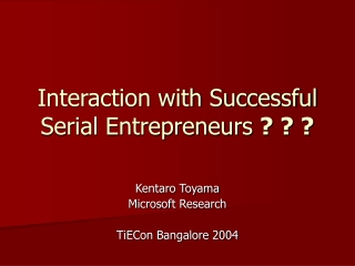 Interaction with Successful Serial Entrepreneurs  ? ? ?