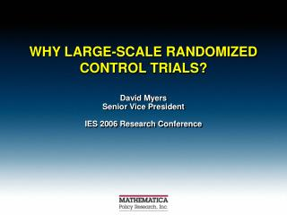 WHY LARGE-SCALE RANDOMIZED CONTROL TRIALS?