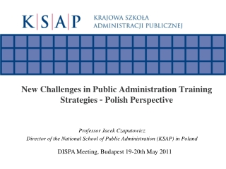 New Challenges in Public Administration Training Strategies  –  Polish Perspective