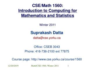 CSE/Math 1560: Introduction to Computing for Mathematics and Statistics  Winter 2011