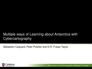 Multiple ways of Learning about Antarctica with Cybercartography
