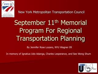 September 11 th  Memorial Program For Regional Transportation Planning