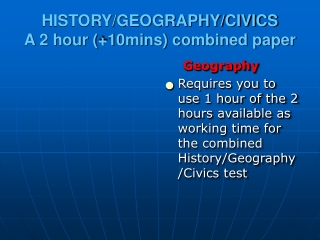HISTORY/GEOGRAPHY/CIVICS A 2 hour (+10mins) combined paper