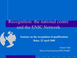 Recognition: the national centre and the ENIC Network
