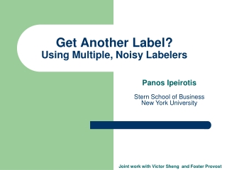 Get Another Label?  Using Multiple, Noisy Labelers