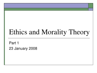 Ethics and Morality Theory