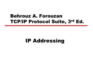 Behrouz A. Forouzan  TCP/IP Protocol Suite, 3 rd  Ed.
