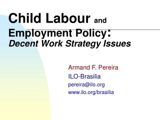 Child Labour and Employment Policy : Decent Work Strategy Issues