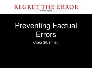 Preventing Factual Errors