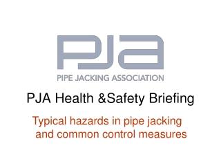 PJA Health &Safety Briefing