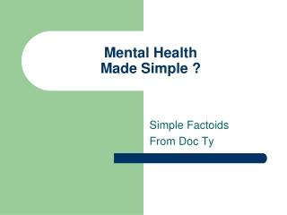 Mental Health Made Simple ?