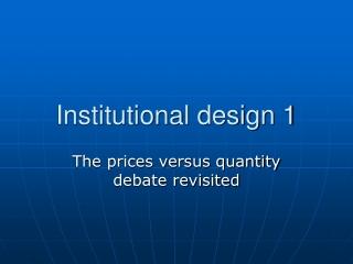 Institutional design 1