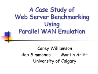 A Case Study of Web Server Benchmarking Using Parallel WAN Emulation