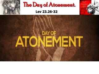 The Day of Atonement.