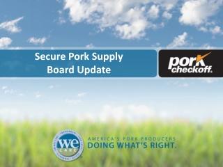 Secure Pork Supply  Board Update