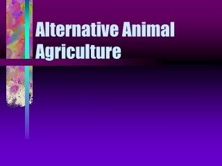 Alternative Animal Agriculture