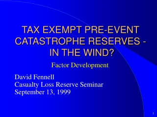TAX EXEMPT PRE-EVENT CATASTROPHE RESERVES -  IN THE WIND?