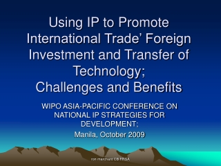 WIPO ASIA-PACIFIC CONFERENCE ON NATIONAL IP STRATEGIES FOR DEVELOPMENT;  Manila, October 2009