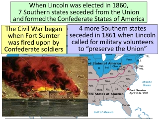 The Civil War began when Fort Sumter was fired upon by Confederate soldiers
