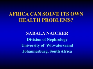 AFRICA CAN SOLVE ITS OWN  HEALTH PROBLEMS?