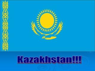 Kazakhstan!!!